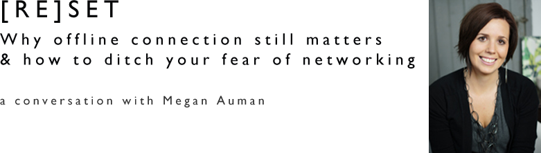 Ditch Your Fear of Networking with Megan Auman