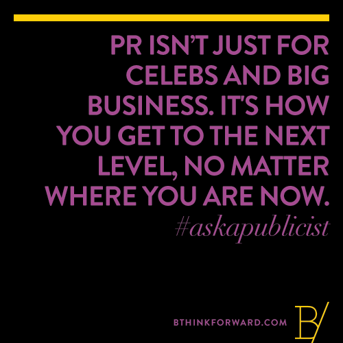 PR Isn't Just For Celebs