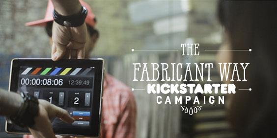 The Fabricant Way Kickstarter Campaign